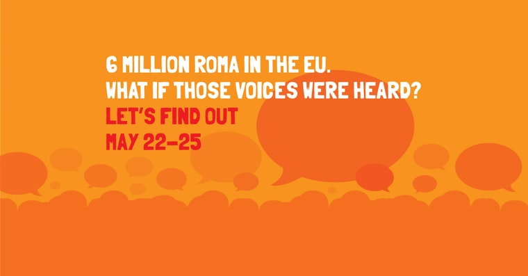 6 Million Roma in the EU. What if those voices were heard? Let's find out May 22–25